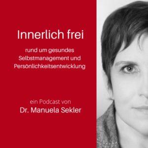 Podcast Innerlich frei - Selbstmanagement und persönliche Entwicklung